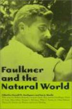 Faulkner and the Natural World - Ann J. Abadie, Donald M. Kartiganer