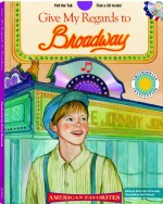Give My Regards to Broadway - a Smithsonian American Favorites Book (with sing-along audiobook CD and music sheet) - Barbie Schwaeber, Carol Newsom