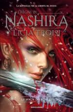 I regni di Nashira - Le spade dei ribelli: 2 (Chrysalide) (Italian Edition) - Licia Troisi