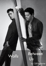 Walls Between Us (Destiel Fanfic) - CBFirestarter