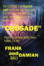 Crusade: Episode 2 of Kraken's Shop (Series 1) - Frank Galli, Damian Galli
