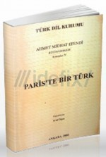 Pariste Bir Türk - Ahmet Mithat Efendi