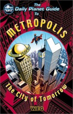 The Daily Planet Guide to Metropolis (DC Universe RPG) - Matt Brady