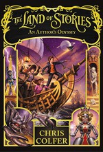 The Land of Stories: An Author's Odyssey - Chris Colfer