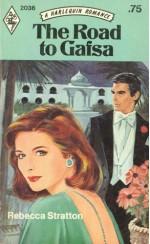 The Road to Gafsa (Harlequin Romance, #2036) - Rebecca Stratton