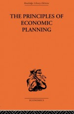 Principles of Economic Planning (Routledge Library Editions-Economics, 92) - W. Arthur Lewis