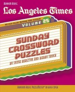 Los Angeles Times Sunday Crossword Puzzles, Volume 25 - Barry Tunick