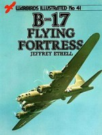 Boeing B-17 Flying Fortress - Warbirds Illustrated No. 41 - Jeffrey L. Ethell