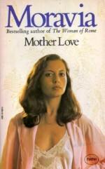 Mother Love - Alberto Moravia