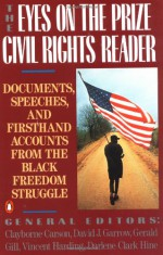 The Eyes on the Prize Civil Rights Reader: Documents, Speeches, and Firsthand Accounts from the Black Freedom Struggle - Clayborne Carson, David J. Garrow, Gerald Gill, Vincent Harding, Darlene Clark Hine, Clayborne Carson