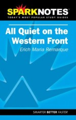 All Quiet on the Western Front (SparkNotes Literature Guide) - SparkNotes Editors, Erich Maria Remarque