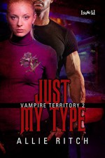 Just My Type (Vampire Territory Book 2) - Allie Ritch