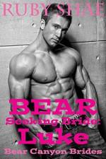 Bear Seeking Bride: Luke: (BBW Mail Order Bride Paranormal Shape Shifter Romance) (Bear Canyon Brides Book 4) - Ruby Shae
