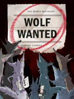 Wolf Wanted - Ana María Machado, Laurent Cardon