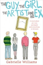 The Guy, the Girl, the Artist and His Ex - Gabrielle Williams