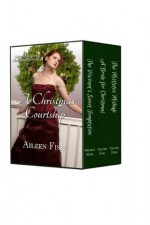 A Christmas Courtship (Regency Christmas Anthology) - Aileen Fish