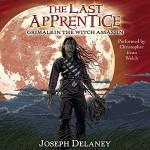 Grimalkin the Witch Assassin: The Last Apprentice, Book 9 - Joseph Delaney, Patrick Arrasmith, Christopher Evan Welch, HarperAudio