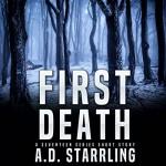 First Death: A Seventeen Series Short Story #1 - AD Starrling, AD Starrling, Michael Bower