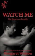 Watch Me (The Donovan Family) - Margaret Watson