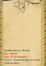 Die Nacht von Wildenhagen. Zwölf deutsch-polnische Schicksale - Włodzimierz Nowak