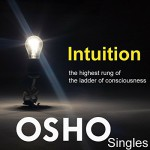 Intuition: The Highest Rung of the Ladder of Consciousness - OSHO, OSHO, Osho International