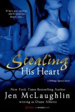 Stealing His Heart - Diane Alberts, Jen McLaughlin