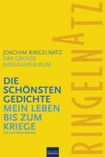 Ringelnatz: Die schönsten Gedichte / Mein Leben bis zum Kriege: Das große Jubiläumsalbum (German Edition) - Joachim Ringelnatz