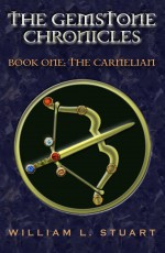 The Gemstone Chronicles Book One: The Carnelian - William L. Stuart