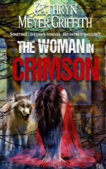 The Woman in Crimson: 2015 Edition - Kathryn Meyer Griffith, Dawne Dominique