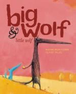 Big Wolf and Little Wolf - Nadine Brun-Cosme, Olivier Tallec, Claudia Bedrick