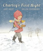 Charley's First Night - Amy Hest, Helen Oxenbury