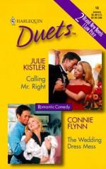 Calling Mr. Right / The Wedding Dress - Julie Kistler, Connie Flynn