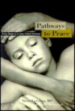 Pathways to Peace: Forty Steps to a Less Violent America - Victor La Cerva