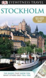 DK Eyewitness Travel Guide: Stockholm - Anna Mosesson, James Proctor, Kristin Prouty