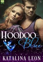 Hoodoo Blue (Magic and Mayhem Book 1) - Katalina Leon