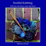 Soulful Knitting: Gifts for the Soul, from the Soul - Barbara Hurd, Jim Carpenter