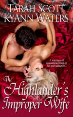 The Highlander's Improper Wife - Tarah Scott, KyAnn Waters