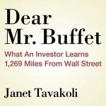 Dear Mr. Buffett: What an Investor Learns 1,269 Miles from Wall Street - Janet M. Tavakoli, Kelly Birch, Audible Studios