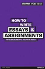 How to Write Essays & Assignments - Kathleen McMillan