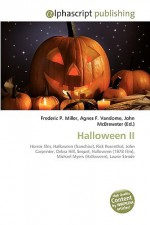 Halloween II - Agnes F. Vandome, John McBrewster, Sam B Miller II