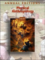 Annual Editions: Physical Anthropology 06/07 - Elvio Angeloni