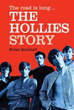 The road is long: THE HOLLIES STORY - Brian Southall, David Roberts