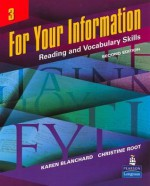 For Your Information 3: Reading and Vocabulary Skills, Second Edition (Bk. 3) - &Amp Root Blanchard &. Root, Karen Blanchard, Christine Root, &Amp Root Blanchard &. Root