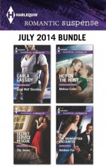Harlequin Romantic Suspense July 2014 Bundle: Lone Wolf StandingSecret Service RescueHot on the HuntThe Manhattan Encounter - Carla Cassidy, Elle James, Melissa Cutler, Addison Fox