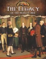 The Legacy of the War of 1812 - Lizann Flatt