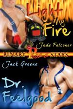 Light My Fire and Dr. Feelgood - Jade Falconer, Jack Greene