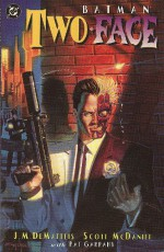 Batman/Two-Face: Crime and Punishment - J.M. DeMatteis, Scott McDaniel, Pat Garrahy