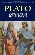 Symposium/The Death of Socrates (Classics of World Literature) - Plato, Tom Griffith