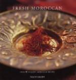 Fresh Moroccan: Over 80 Healthy Moroccan Recipes (Fresh...) - Nada Saleh