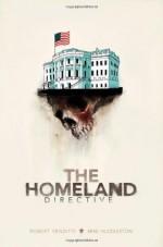The Homeland Directive - Robert Venditti, Mike Huddleston